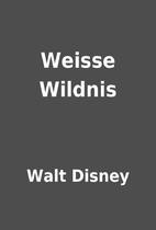 Weisse Wildnis by Walt Disney