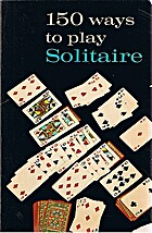 150 Ways to Play Solitaire by Alphonse Moyse