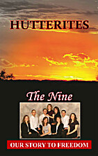 Hutterites: Our Story To Freedom by The Nine