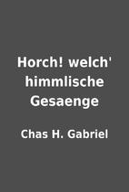 Horch! welch' himmlische Gesaenge by Chas H.…