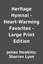 Heritage Hymnal - Heart-Warming Favorites -…