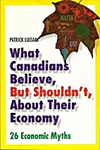 What Canadians Believe, But Shouldn't, About…