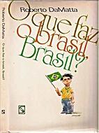 O que faz o brasil, Brasil? by Roberto da…