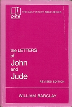 Daily Study Bible: The Letters of John and…