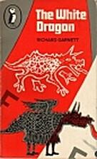 The white dragon by Richard Garnett
