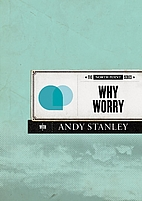 Why Worry by Andy Stanley