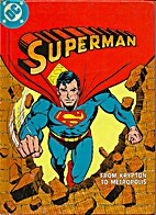 Superman: From Krypton to Metropolis by E.…