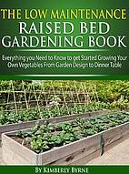 The Low-Maintenance Raised Bed Gardening…