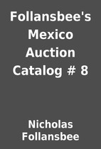 Follansbee's Mexico Auction Catalog # 8 by…