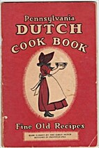 PENNSYLVANIA DUTCH COOK BOOK OF FINE OLD…