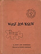 What Jim knew by Mary Ann Hoberman