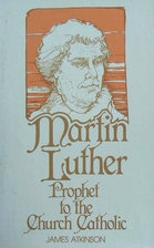 Martin Luther: Prophet to the Church…