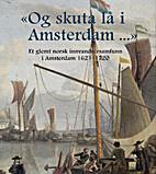 Og skuta lå i Amsterdam- : et glemt…
