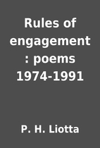 Rules of engagement : poems 1974-1991 by P.…
