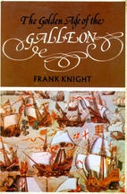 The golden age of the galleon by Frank…