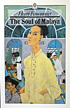 The Soul of Malaya by Henri Fauconnier