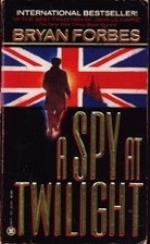 A Spy at Twilight by Bryan Forbes