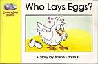 Who Lays Eggs? by Bruce Larkin