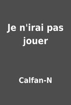 Je n'irai pas jouer by Calfan-N