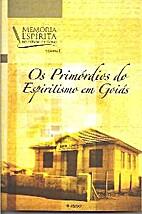 Primórdios do Espiritismo em Goiás (Os) by…