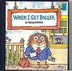When I Get Bigger (Pictureback(R)) by Mercer…