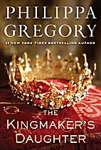 The Kingmaker's Daughter by Philippa…