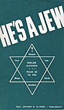 He's a Jew by Arthur B. Klyber