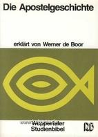Die Apostelgeschichte by Werner de Boor
