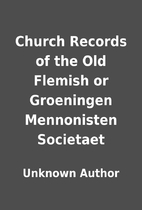 Church Records of the Old Flemish or…