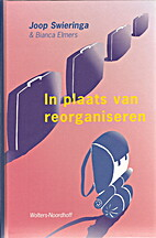 In plaats van reorganiseren by J. Swieringa