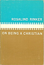 On being a Christian by Rosalind Rinker