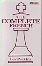 The Complete French by Lev Psakhis