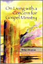 On living With a Concern for Gospel ministry…