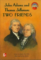 John Adams and Thomas Jefferson: Two Friends…