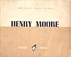Henry Moore by Geoffrey Grigson