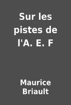 Sur les pistes de l'A. E. F by Maurice…