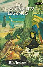 The Glastonbury Legends by R. F. Treharne