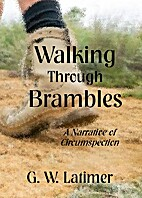 Walking Through Brambles: A Narrative of…