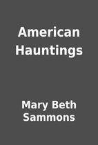 American Hauntings by Mary Beth Sammons
