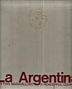 Argentina - un pais maravilloso, a wonderful…