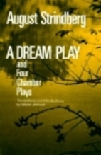 A Dream Play, and Four Chamber Plays (The…