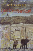 Cold Shoulder Road by Joan Aiken