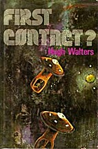 First contact? by Hugh Walters