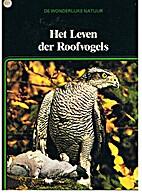 Het leven der roofvogels by K.A. van den…