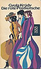 Die rote Postkutsche Roman by Gyula Krúdy