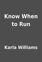 Know When to Run by Karla Williams