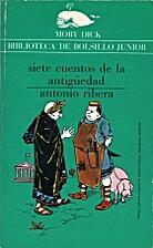 Siete cuentos de la antigüedad by Antoni…