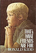 That's what friends are for by Ronald Kidd