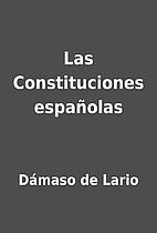 Las Constituciones españolas by Dámaso de…