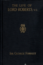 The Life of Lord Roberts, K.G., V.C. by Sir…